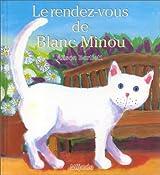 LE RENDEZ-VOUS DE BLANC MINOU