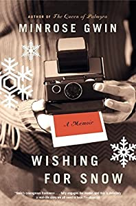 Wishing for Snow: A Memoir by Minrose Gwin (2011-06-21)