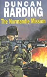 Front cover for the book The Normandie mission by Duncan Harding