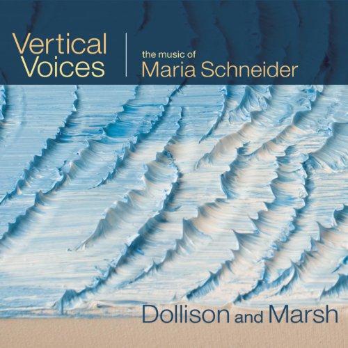 (Vertical Voices: The Music of Maria Schneider)
