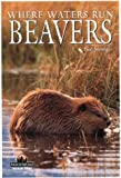 Beavers: Where Waters Run (Northword Wildlife Series)