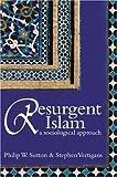 Resurgent Islam: A Sociological Approach
