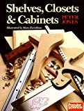 Shelves, Closets and Cabinets, Peter Jones, 0943822963