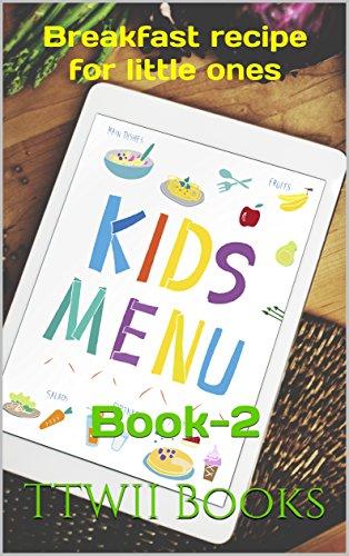 Breakfast recipe for little ones: Book-2 (Breakfast-for-kids) by TTWII Books