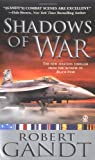 Shadows of War, Robert Gandt, 0451213467