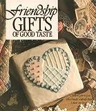 Friendship Gifts of Good Taste, Leisure Arts Staff, 0942237145