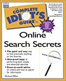 Complete Idiot's Guide to Online Search Secrets, Michael Miller, 0789720426