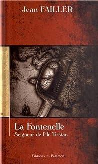 La Fontenelle : Seigneur de l'île Tristan par Jean Failler