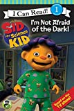 Sid the Science Kid: I'm Not Afraid of the Dark! (I Can Read! - Level 1 (Quality))