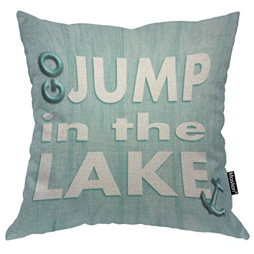 Moslion Throw Pillow Cover Go Jump in The Lake 18x18 Inch Fashion Phrase Blue White Square Pillow Case Cushion Cover for Home Car Decorative Cotton Linen (Pillows Throw Lake)