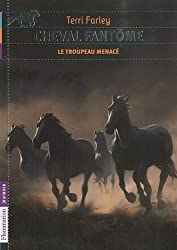Cheval fantôme, Tome 6 : Le troupeau menacé