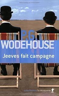 Jeeves fait campagne par Pelham Grenville Wodehouse