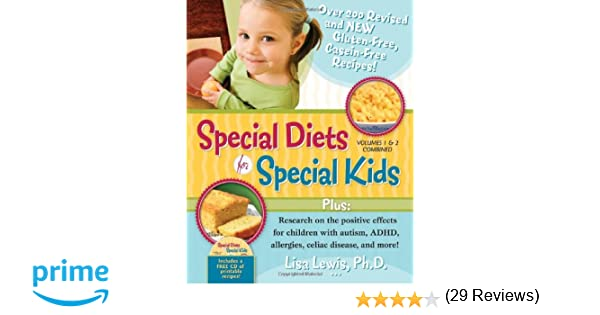 1 2 Special Diets For Kids Volumes And Combined Over 200 REVISED NEW Gluten Free Casein Recipes Plus Research On The Positive