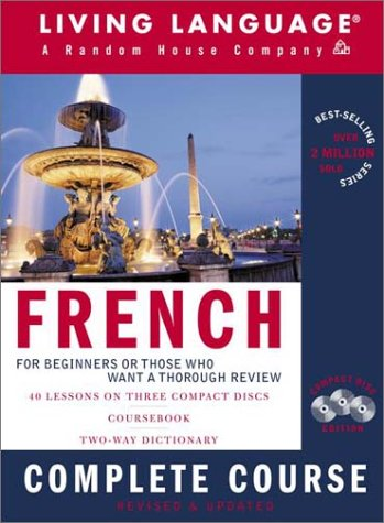 French Complete Course: Basic-Intermediate, Compact Disc Edition (LL(R) Complete Basic Courses) (English and French (French Complete Course)