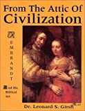 From the Attic of Civilization, Leonard S. Girsh, 1556739532