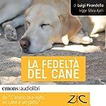 La fedeltà del cane: Storie di cani e di gatti | Luigi Pirandello