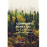 Community Forestry in Canada: Lessons from Policy and Practice