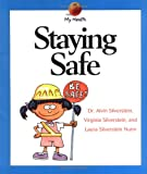 Staying Safe, Alvin Silverstein and Virginia B. Silverstein, 0531165094