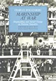 Marinship at War : Shipbuilding and Social Change in Wartime Sausalito, Wollenberg, Charles, 0962195618
