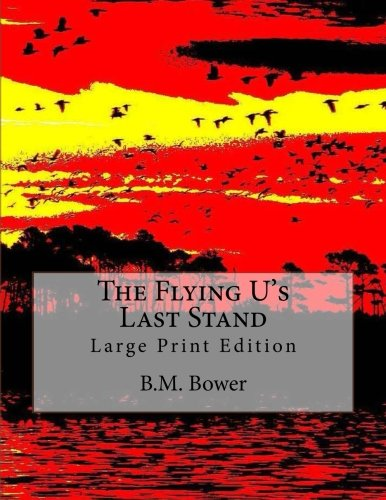 Download The Flying U's Last Stand: Large Print Edition pdf