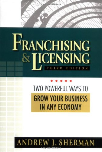 Franchising And Licensing  Two Powerful Ways To Grow Your Business In Any Economy
