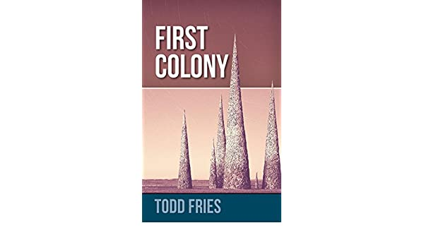 Amazon first colony ebook todd fries kindle store fandeluxe Image collections
