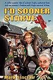 I'd Sooner Starve!, Mark Sinclair, 1907954147