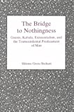 The Bridge to Nothingness, Shlomo G. Shoham, 083863396X