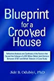 Blueprint for a Crooked House: Reflective Analysis And Synthesis of the Factors That Caused the Collapse of a $10 Billion Global Joint Venture Between AT&T and British Telecom