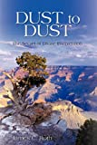 Dust to Dust, James C. Roth, 1440190283
