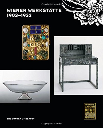 Wiener Werkstätte, 1903-1932: The Luxury of Beauty by Prestel