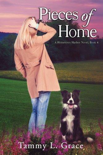 Pieces of Home: A Hometown Harbor Novel (Hometown Harbor Series) (Volume 4)