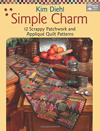 Simple Charm: 12 Scrappy Patchwork and Applique Quilt Patterns (Applique Patchwork)