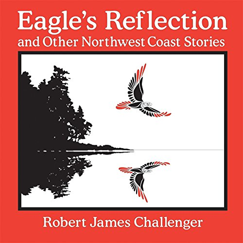 Download Eagle's Reflection: and Other Northwest Coast Stories pdf
