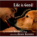 Life is Good!: Lessons in Joyful Living