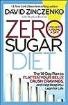 Zero Sugar Diet: The 14-Day Plan to F...