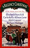 img - for A Regency Christmas: Five New Stories book / textbook / text book