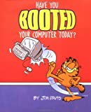 Have You Booted Your Computer Today?, Jim Davis and Scott Nickel, 0836228847