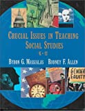 Critical Issues in Teaching Social Studies, K-12, Massialas, Byron G. and Allen, Rodney F., 0534197523