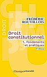 Droit constitutionnel (Tome 1) - Fondements et pratiques (Champs université)