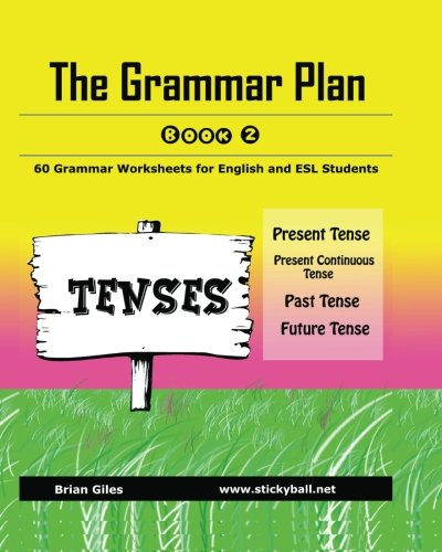 The Grammar Plan (Book 2): Tenses: Step-by-step grammar worksheets ...