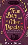 Front cover for the book True Love and Other Disasters by Rachel Gibson