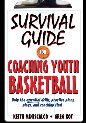 Survival Guide for Coaching Youth Basketball (Survival Guide for Coaching Youth Sports Series)
