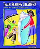 Teach Reading Creatively: Reading and Writing as Communication (7th Edition)
