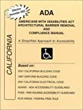 ADA Americans with Disabilities Act Compliance Manual : A Simplified Approach to Accessibility, Jordan, James E., 0971945160