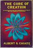 The Core of Creation, Albert G. Choate, 0943108004