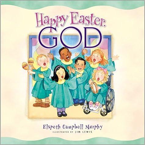 Books free to download on kindle Happy Easter, God em português PDF CHM by Elspeth Campbell Murphy