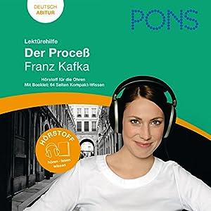 Der Prozeß - Kafka Lektürehilfe. PONS Lektürehilfe - Der Prozeß - Franz Kafka Hörbuch