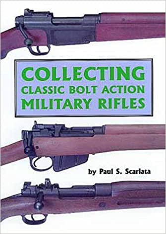 Buy Collecting Classic Bolt Action Military Rifles Book Online at