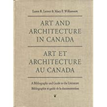 Art and Architecture in Canada: A Bibliography and Guide to the Literature